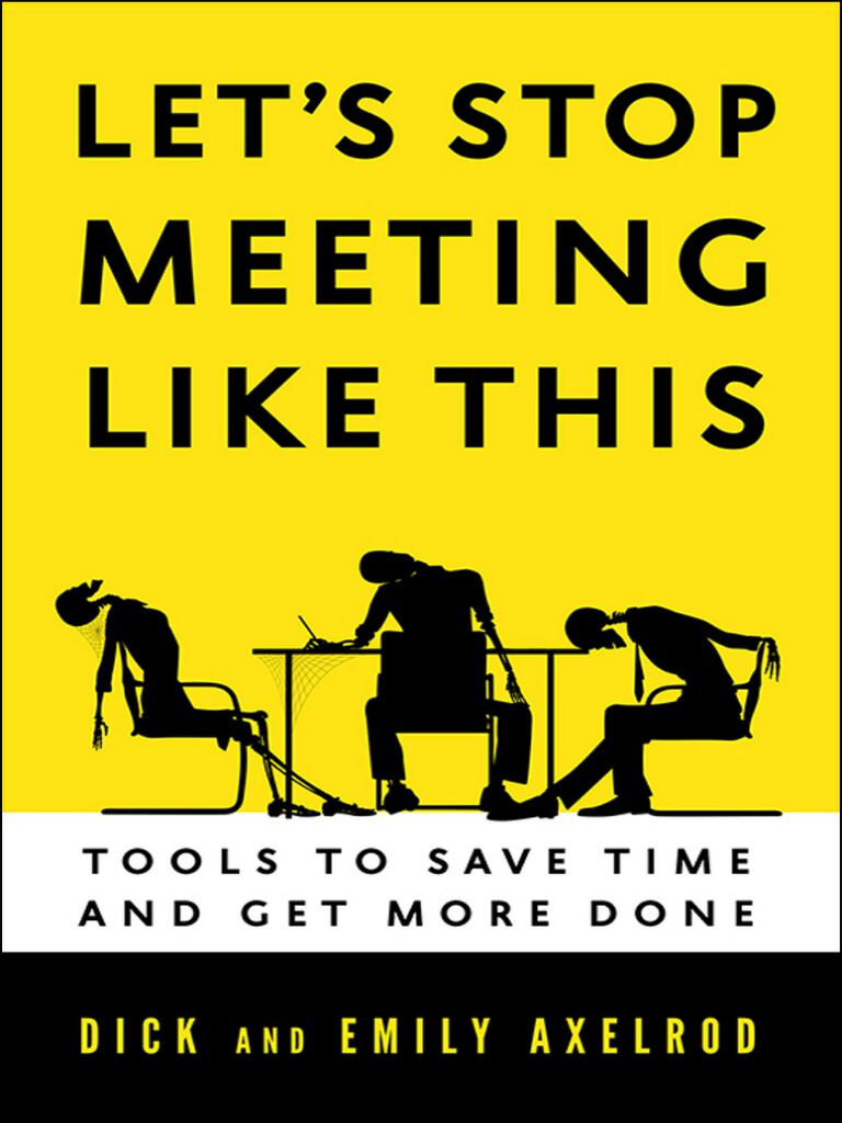 Let's Stop Meeting Like This-Tools to Save Time and Get More Done