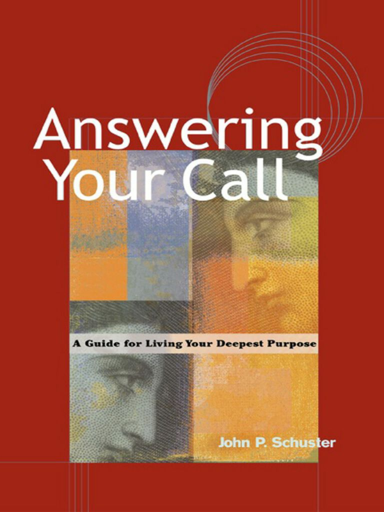 Answering Your Call-A Guide for Living Your Deepest Purpose
