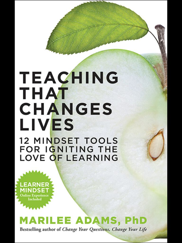 Teaching That Changes Lives-12 Mindset Tools for Igniting the Love of Learning