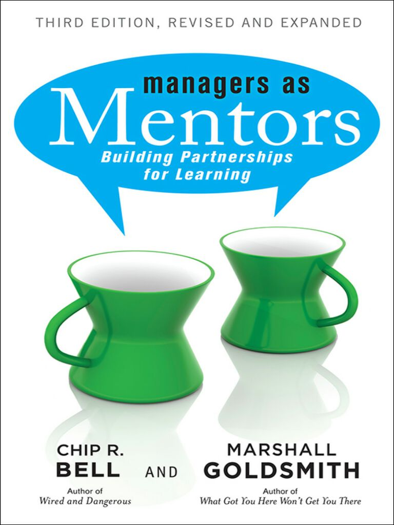 Managers As Mentors-Building Partnerships for Learning