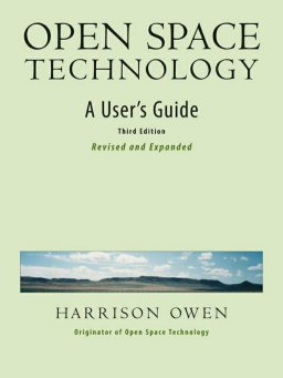 Open Space Technology-A User's Guide