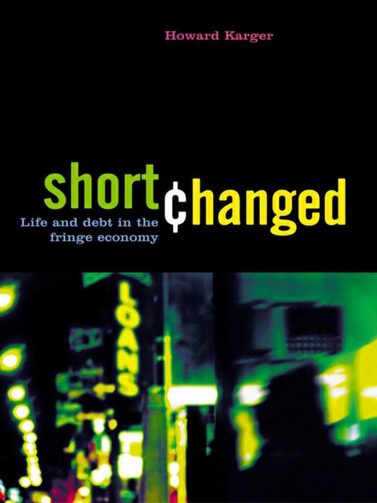 Shortchanged-Life and Debt in the Fringe Economy