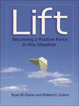 Lift-Becoming a Positive Force in Any Situation