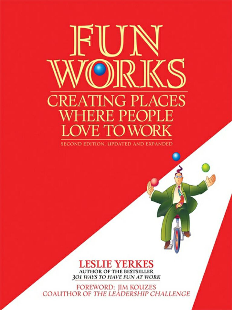 Fun Works-Creating Places Where People Love to Work