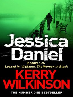 Jessica Daniel series:Locked In/Vigilante/The Woman in Black - Books 1-3