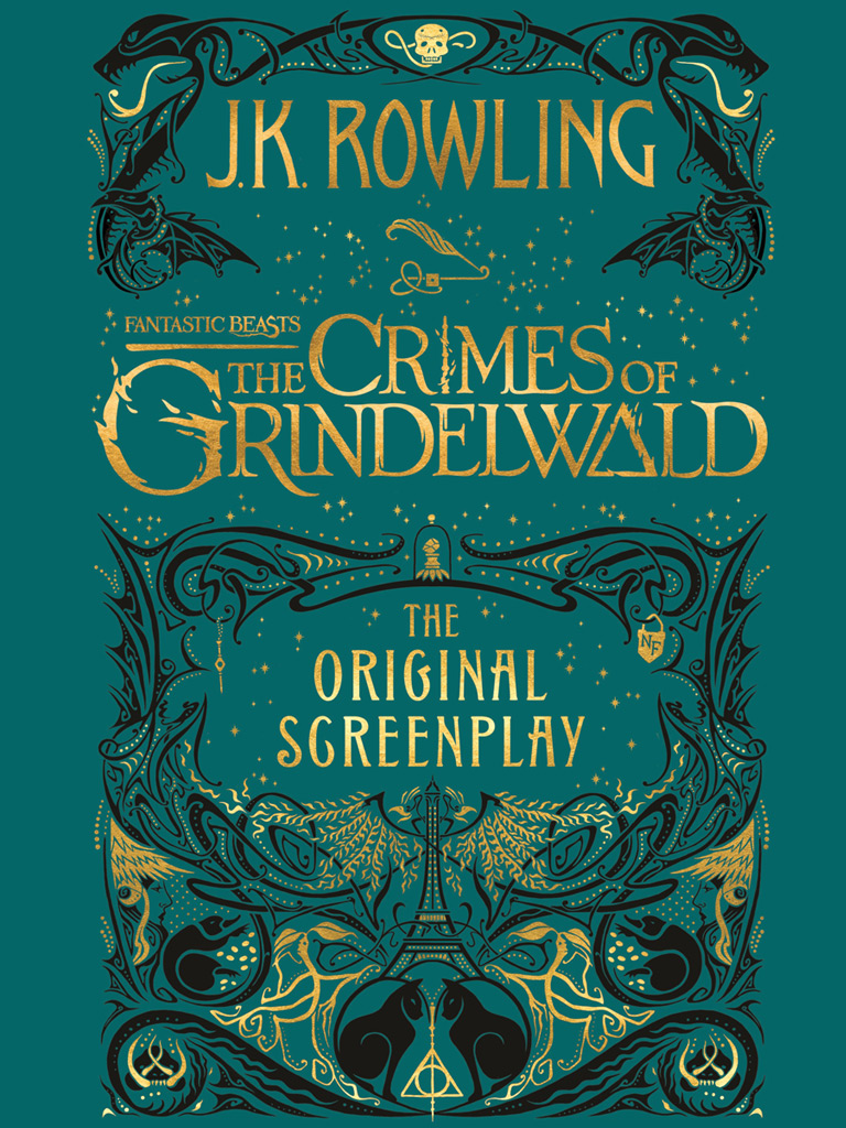 Fantastic Beasts:The Crimes of Grindelwald - The Original Screenplay