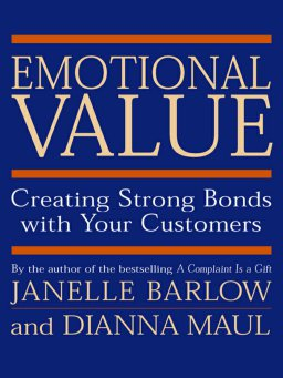 Emotional Value-Creating Strong Bonds with Your Customers