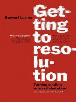 Getting to Resolution-Turning Conflict Into Collaboration