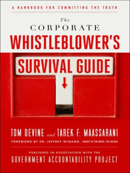 The Corporate Whistleblower's Survival Guide-A Handbook for Committing the Truth
