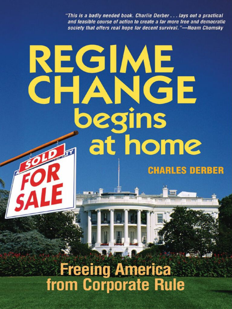 Regime Change Begins at Home-Freeing America from Corporate Rule