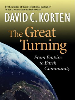 The Great Turning-From Empire to Earth Community