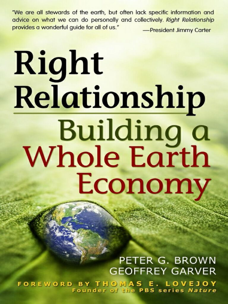 Right Relationship-Building a Whole Earth Economy