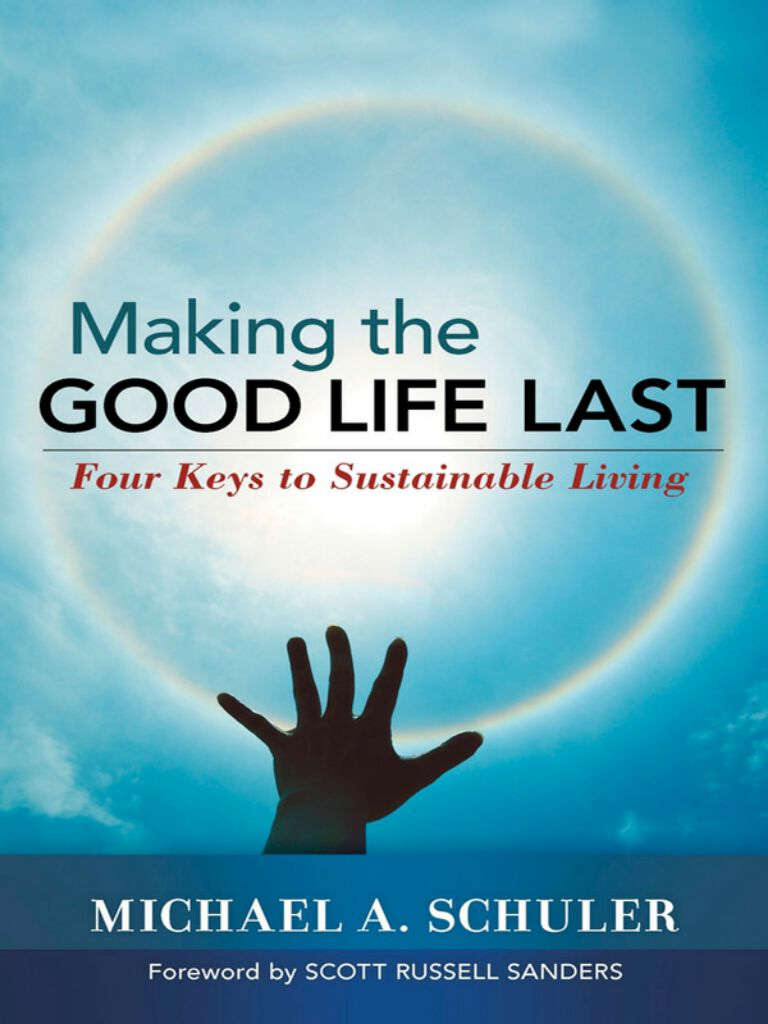 Making the Good Life Last-Four Keys to Sustainable Living