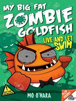My Big Fat Zombie Goldfish 5:Live and Let Swim #5