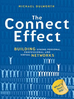 The Connect Effect-Building Strong Personal, Professional, and Virtual Networks