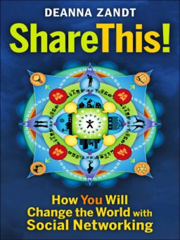Share This!-How You Will Change the World with Social Networking