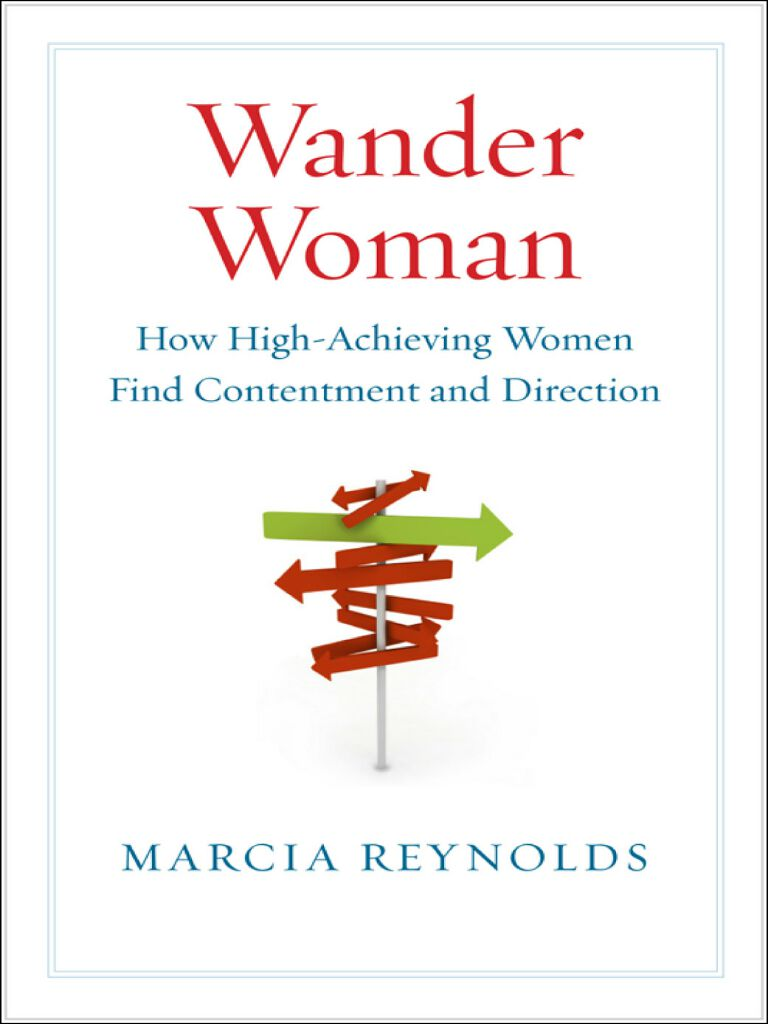 Wander Woman-How High-Achieving Women Find Contentment and Direction