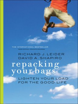 Repacking Your Bags-Lighten Your Load for the Good Life