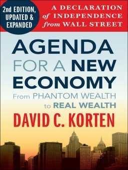 Agenda for a New Economy-From Phantom Wealth to Real Wealth