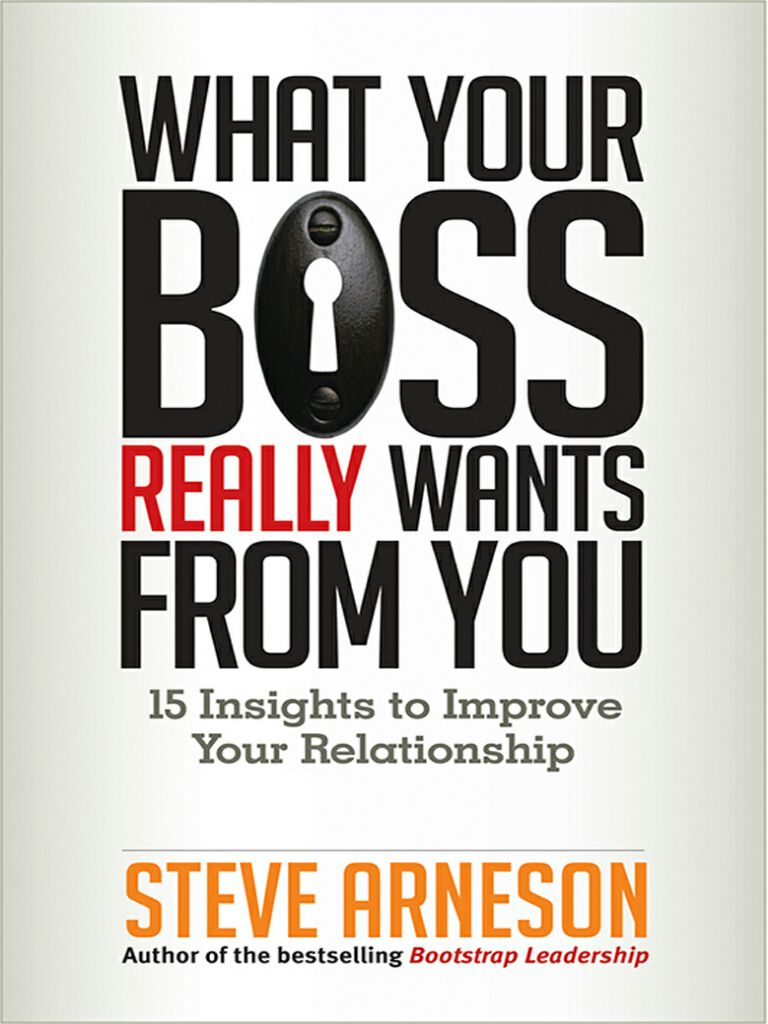 What Your Boss Really Wants from You-15 Insights to Improve Your Relationship