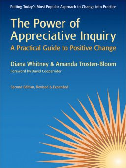 The Power of Appreciative Inquiry-A Practical Guide to Positive Change