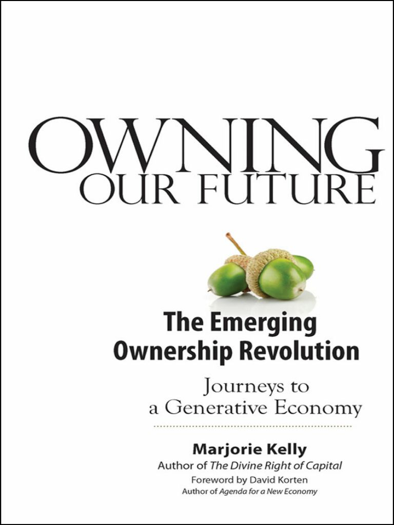 Owning Our Future-The Emerging Ownership Revolution
