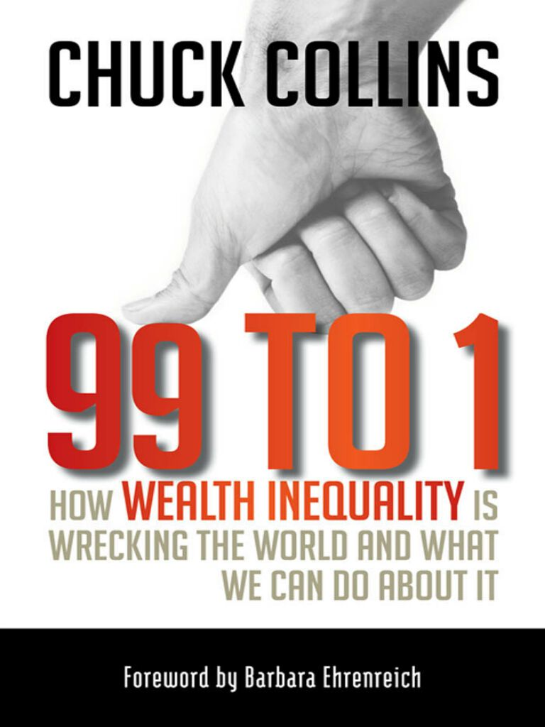 99 to 1-How Wealth Inequality Is Wrecking the World and What We Can Do about It
