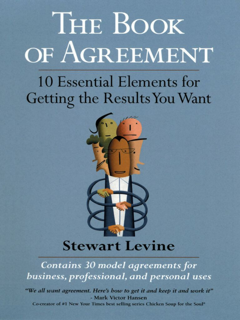 The Book of Agreement-10 Essential Elements for Getting the Results You Want