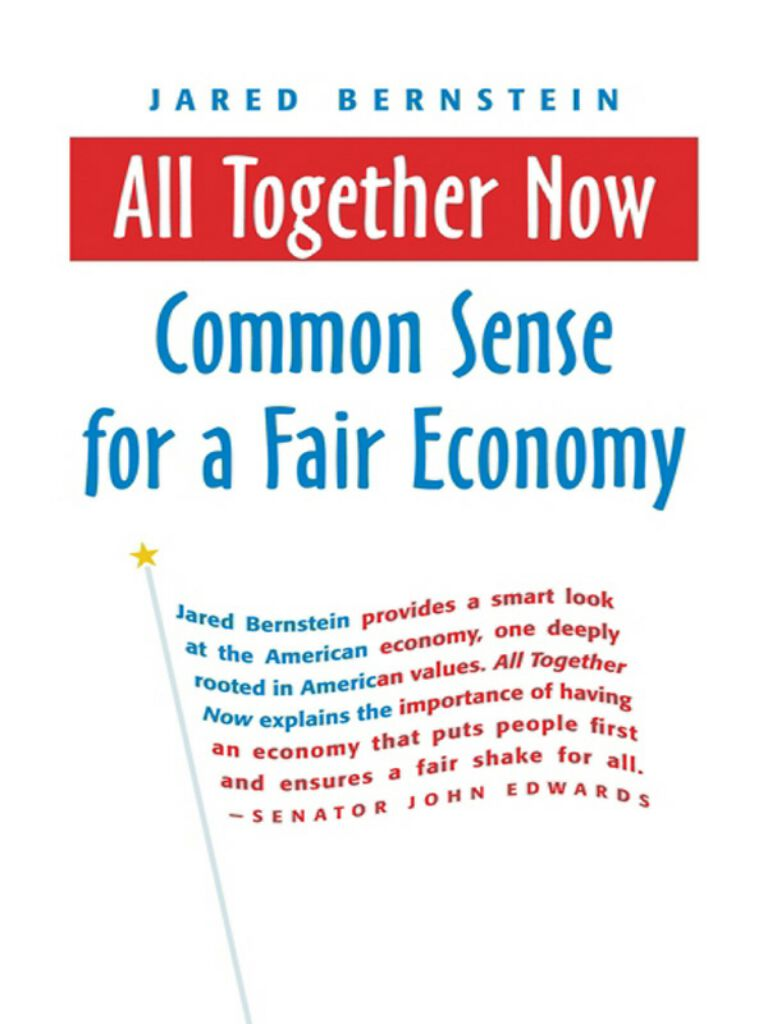 All Together Now-Common Sense for a Fair Economy
