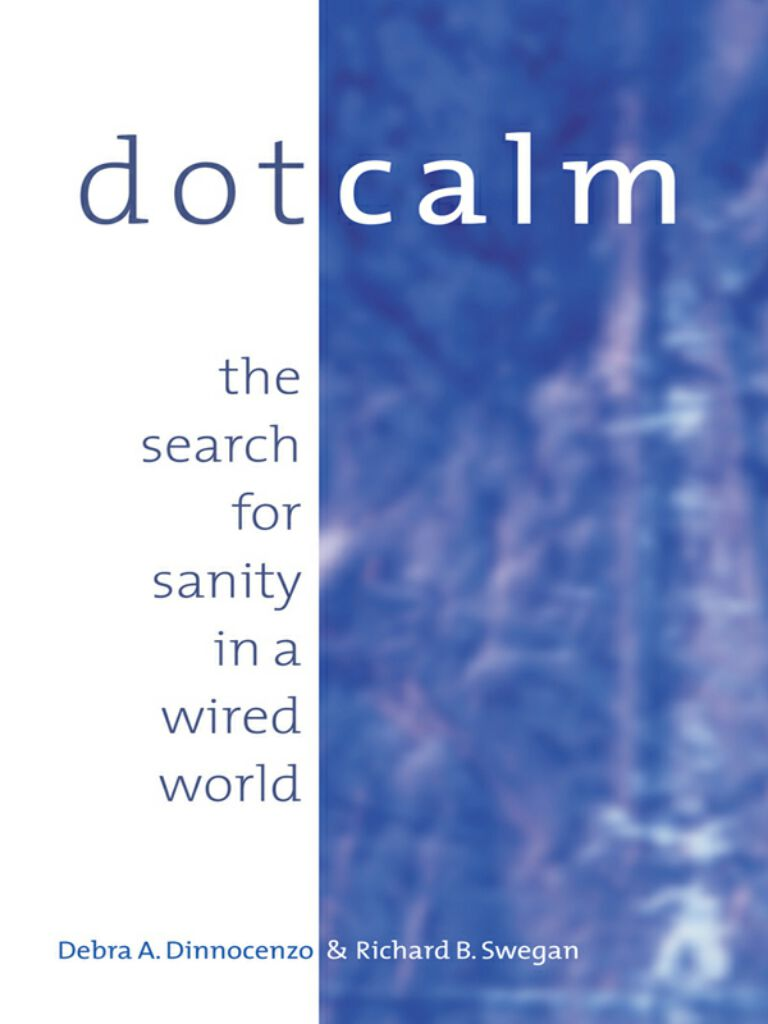 Dot Calm-The Search for Sanity in a Wired World