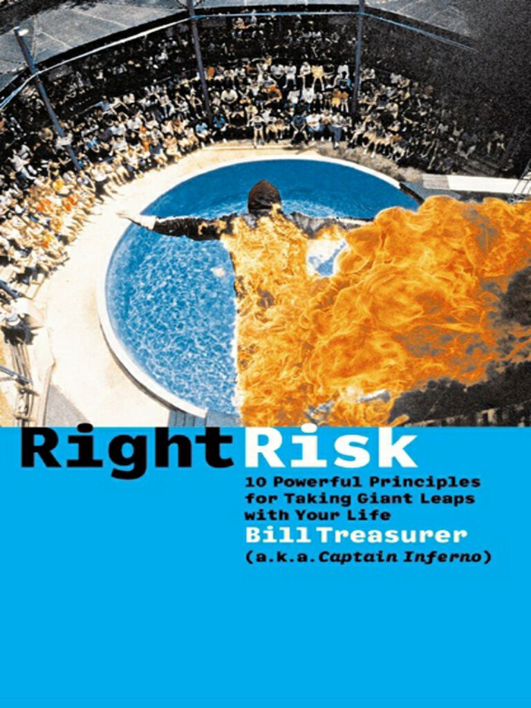 Right Risk-10 Powerful Principles for Taking Giant Leaps with Your Life