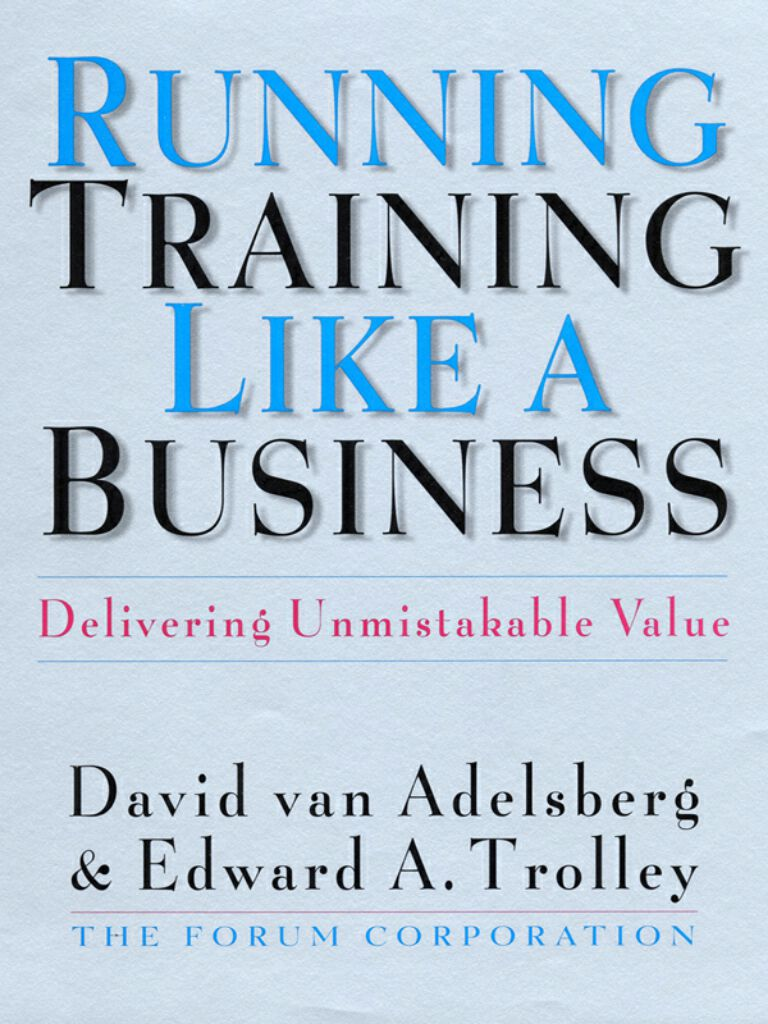 Running Training Like a Business-Delivering Unmistakable Value