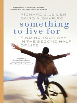 Something to Live For-Finding Your Way in the Second Half of Life
