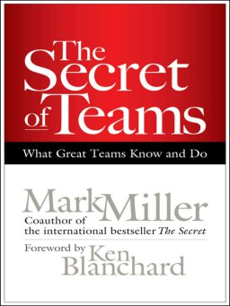 The Secret of Teams-What Great Teams Know and Do