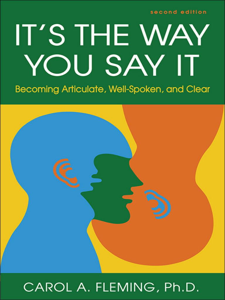 It's the Way You Say It-Becoming Articulate, Well-spoken, and Clear
