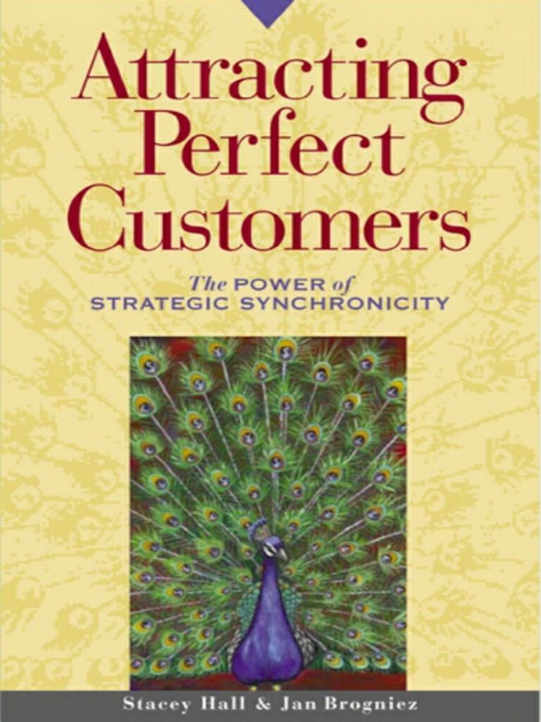 Attracting Perfect Customers-The Power of Strategic Synchronicity