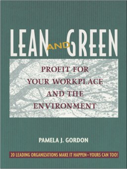 Lean and Green-Profit for Your Workplace and the Environment
