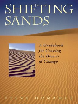 Shifting Sands-A Guidebook for Crossing the Deserts of Change