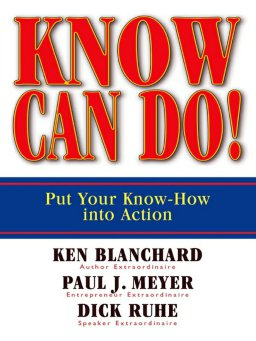Know Can Do!-Put Your Know-How Into Action