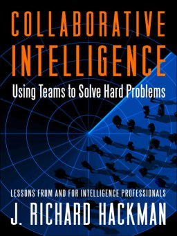 Collaborative Intelligence-Using Teams to Solve Hard Problems