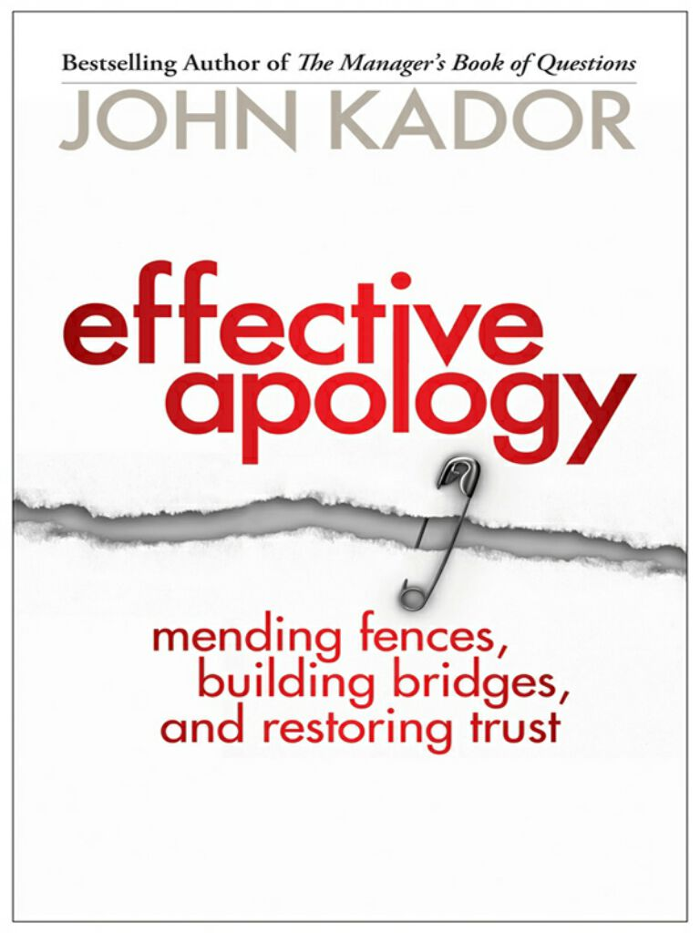 Effective Apology-Mending Fences, Building Bridges, and Restoring Trust