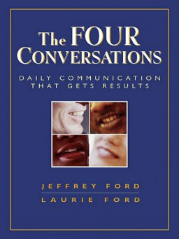 The Four Conversations-Daily Communication That Gets Results