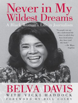 Never in My Wildest Dreams-A Black Woman's Life in Journalism