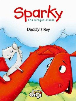 龙马斯帕克:爸爸的男孩 Sparky the Dragon-Horse:Daddy's Boy(英文版)