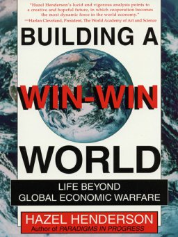 Building a Win-Win World-Life Beyond Global Economic Warfare