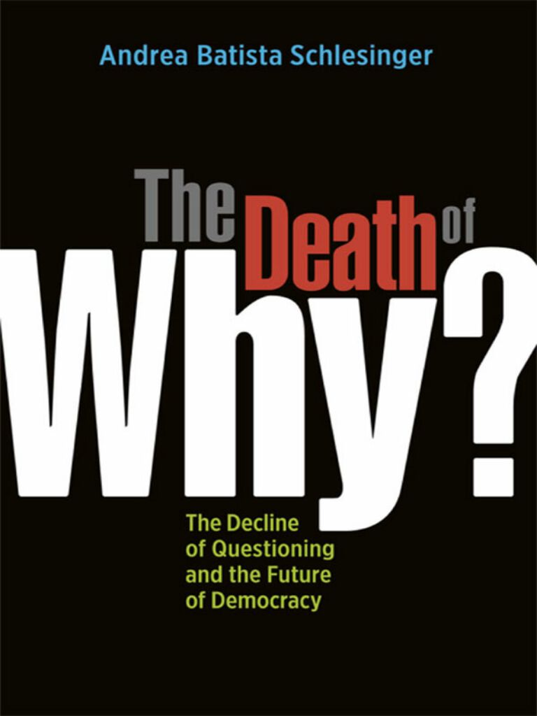 "The Death of ""Why?""-The Decline of Questioning and the Future of Democracy"