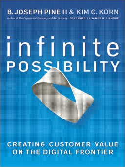 Infinite Possibility-Creating Customer Value on the Digital Frontier
