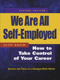We Are All Self-Employed-How to Take Control of Your Career