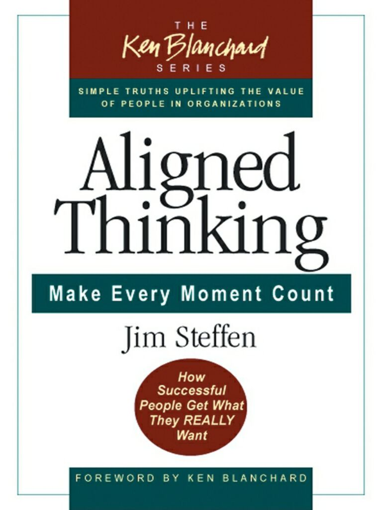 Aligned Thinking-Make Every Moment Count