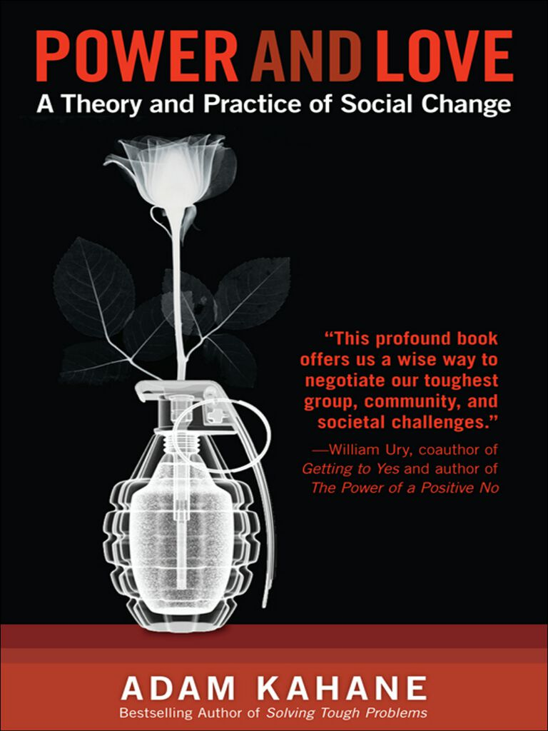 Power and Love-A Theory and Practice of Social Change